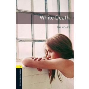White Death Oxford Bookworms Library 1 Oxford Bookworms Library 1 (3rd Edition) (9780194789233)