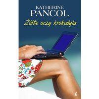 ŻÓŁTE OCZY KROKODYLA Katherine Pancol