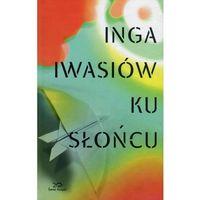 Ku słońcu - Wysyłka od 5,99 - kupuj w sprawdzonych księgarniach !!!