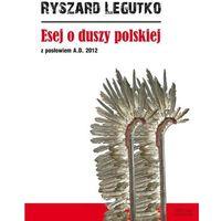 Esej o duszy polskiej z posłowiem A.D. 2012, oprawa miękka