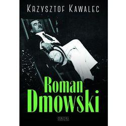 Roman Dmowski. Biografia, książka z kategorii Biografie i wspomnienia