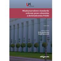 Międzynarodowe standardy ochrony praw człowieka a doświadczenia Polski