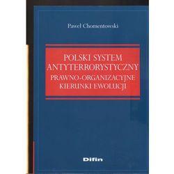 Polski system antyterrorystyczny Prawno-organiz.kier.ewolucj (ilość stron 288)
