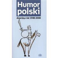 Humor polski dowcipy z lat 1948-2008, rok wydania (2008)