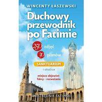 Duchowy przewodnik po Fatimie (9788394833602)