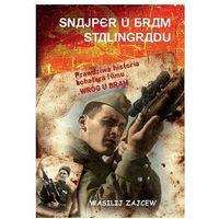 SNAJPER U BRAM STALINGRADU Wasilij Zajcew (9788362381999)