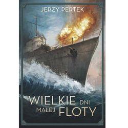 Wielkie dni małej floty - Dostawa zamówienia do jednej ze 170 księgarni Matras za DARMO, książka z ISBN: