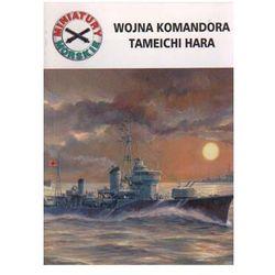 WOJNA KOMANDORA TAMEICHI HARA. MINIATURY MORSKIE 12 Andrzej Perepeczko