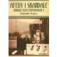 Afery i skandale drugiej Rzeczypospolitej (360 str.)
