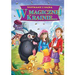W magicznej krainie - Wysyłka od 3,99 - porównuj ceny z wysyłką, książka z ISBN: 9788379321629