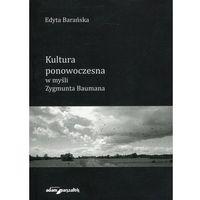 Kultura ponowoczesna w myśli Zygmunta Baumana (9788380194502)