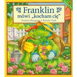 Franklin mówi kocham Cię, pozycja wydana w roku: 2007