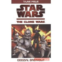 Star Wars. The clone wars. Oddział Breakout, praca zbiorowa