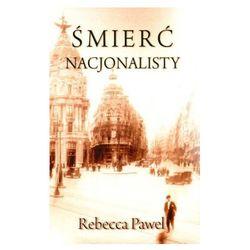Śmierć nacjonalisty, pozycja z kategorii Romanse, literatura kobieca i obyczajowa
