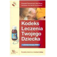 Kodeks Leczenia Twojego Dziecka Leki bez Recepty 2009 (2008)