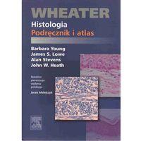 Wheater Histologia Podręcznik i atlas, oprawa miękka
