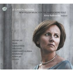 Le Clavecin Moderne - New Polish Music for the Harpsichord (Digipack) (CD) - Alina Ratkowska z kategorii Muzyk