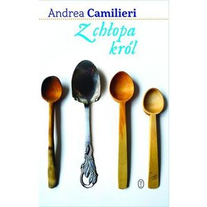Z chłopa król - Andrea Camilleri, Wydawnictwo Literackie