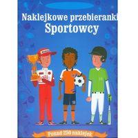 Sportowcy. Naklejkowe przebieranki (kategoria: Audiobooki)