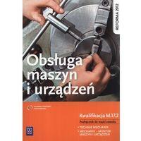 Obsługa Maszyn I Urządzeń Podręcznik Do Nauki Zawodu, WSiP