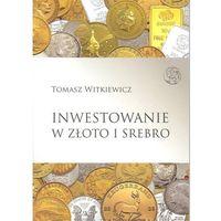 Inwestowanie w złoto i srebro (9788392786870)