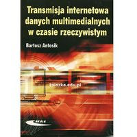 Transmisja Internetowa Danych Multimedialnych W Czasie Rzeczywistym (332 str.)