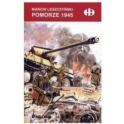 Pomorze 1945 - Marcin Leszczyński - Zakupy powyżej 60zł dostarczamy gratis, szczegóły w sklepie, książk