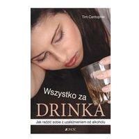 WSZYSTKO ZA DRINKA JAK RADZIĆ SOBIE Z UZALEŻNIENIEM OD ALKOHOLU Tim Cantopher (9788376605807)