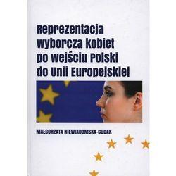 Reprezentacja wyborcza kobiet po wejściu Polski do Unii Europejskiej (kategoria: E-booki)