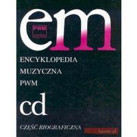 Encyklopedia muzyczna PWM. Część biograficzna. Tom 2. C-D, Dziębowska , Elżbieta
