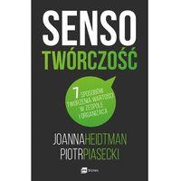SENSOTWÓRCZOŚĆ 7 SPOSOBÓW TWORZENIA WARTOŚCI W ZESPOLE I ORGANIZACJI - Joanna Heidtman