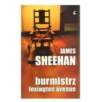 BURMISTRZ LEXINGTON AVENUE Sheehan James (9788375082128)