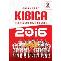 Kalendarz 2016. Kalendarz kibica reprezentacji Polski (książka)