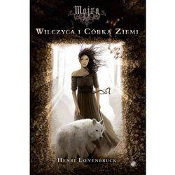 Mojra Wilczyca i Córka Ziemi, książka z ISBN: 9788375150353