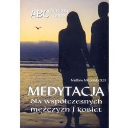 Medytacja dla współczesnych mężczyzn i kobiet (ilość stron 150)