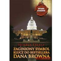 Zaginiony symbol Klucz do bestsellera Dana Browna, Henrik Eberle