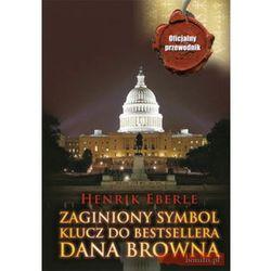 Zaginiony symbol Klucz do bestsellera Dana Browna, pozycja wydana w roku: 2010