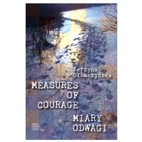 Measures of courage / Miary odwagi - Wysyłka od 3,99 - porównuj ceny z wysyłką (ISBN 9788390853895)