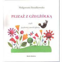 Pejzaż z gżegżółką, czyli językowy zawrót głowy, Małgorzata Strzałkowska