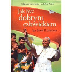 Jak być dobrym człowiekiem (ISBN 9788326503788)