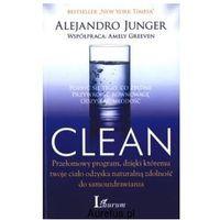 CLEAN. POZBYĆ SIĘ TEGO CO ZBĘDNE Alejandro Junger