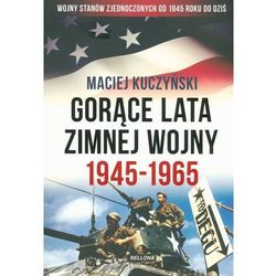 Gorące lata zimnej wojny - Wysyłka od 3,99 - porównuj ceny z wysyłką (ISBN 9788311139213)