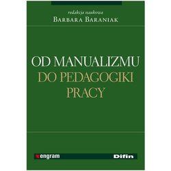 Od manualizmu do pedagogiki pracy (kategoria: Pedagogika)