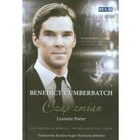 Benedict Cumberbatch. Czas zmian. Nieautoryzowana biografia. Historia niezwykłej kariery