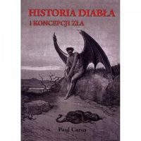 HISTORIA DIABŁA I KONCEPCJI ZŁA Paul Carus