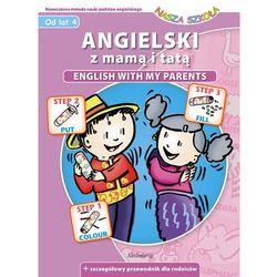 Angielski z mamą i tatą Nasza Szkoła, pozycja wydana w roku: 2007