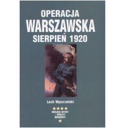 Operacja Warszawska sierpień 1920 - Lech Wyszczelski, książka z kategorii Historia