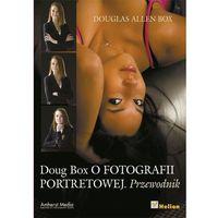 Doug Box. O fotografii portretowej. Przewodnik, oprawa miękka