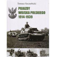Pojazdy Wojska Polskiego 1914-1939 - Wysyłka od 3,99 - porównuj ceny z wysyłką