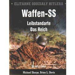 Elitarne oddziały Hitlera Waffen-SS Leibstandarte Das Reich (Bellona)